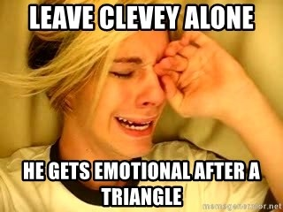 leave britney alone - Leave CleVEY ALONE HE GETS EMOTIONAL AFTER A TRIANGLE