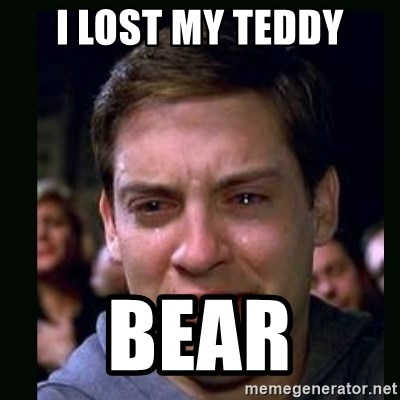 crying peter parker - I LOST MY TEDDY BEAR