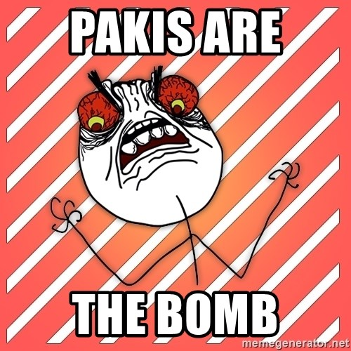 iHate - pakis are  the bomb