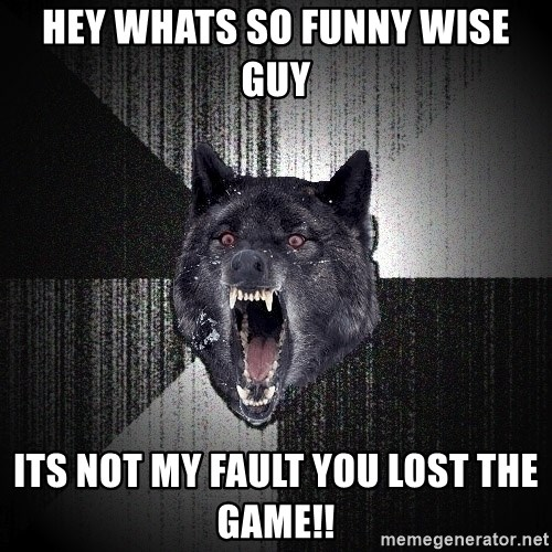 flniuydl - Hey whats so funny wise guy Its not my fault you lost the game!!