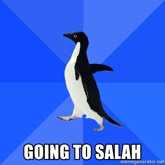 Socially Awkward Penguin -  going to salah