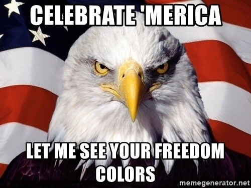 American Pride Eagle - Celebrate 'Merica let me see your freedom colors