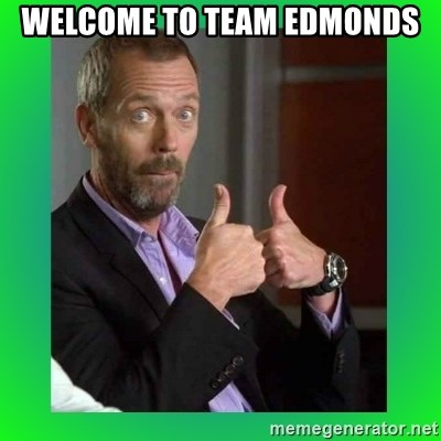 Thumbs up House - Welcome to Team Edmonds