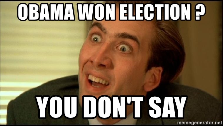 You Don't Say Nicholas Cage - Obama won election ? You don't say