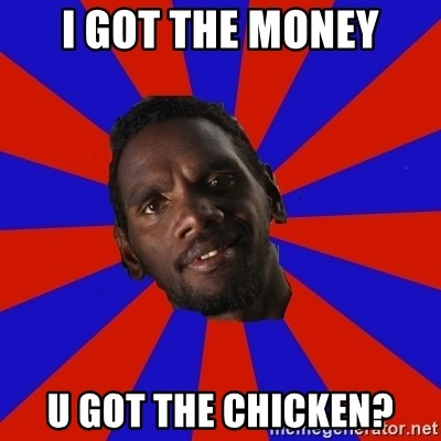 Jurrahcaine - i got the money u got the chicken?
