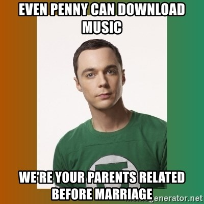 sheldon cooper  - Even Penny can download music We're your parents related before marriage