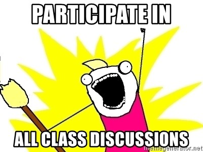 X ALL THE THINGS - Participate in all class discussions