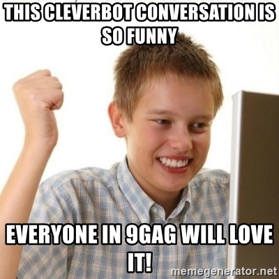 Internet Kid Troll - this cleverbot conversation is so funny everyone in 9gag will love it!