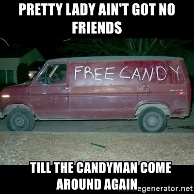 Free Candy Van - pretty lady ain't got no friends    till the candyman come around again