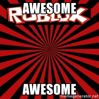 Roblox - awesome awesome