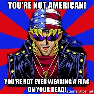 bandit keith - you're not american! you're not even wearing a flag on your head!