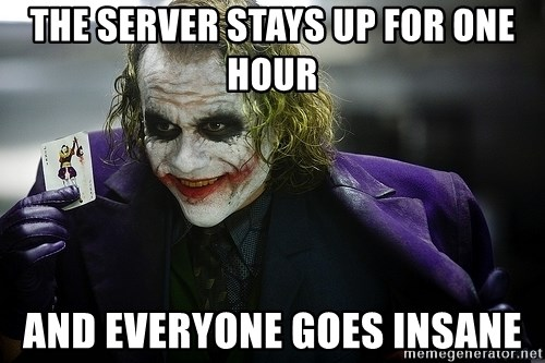 joker - THE SERVER STAYS UP FOR ONE HOUR AND EVERYONE GOES INSANE