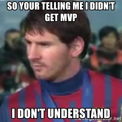 Messi Dont Understand - SO YOUR TELLING ME I DIDN'T GET MVP I DON'T UNDERSTAND