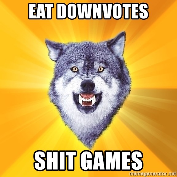 Courage Wolf - EAT DOWNVOTES SHIT GAMES