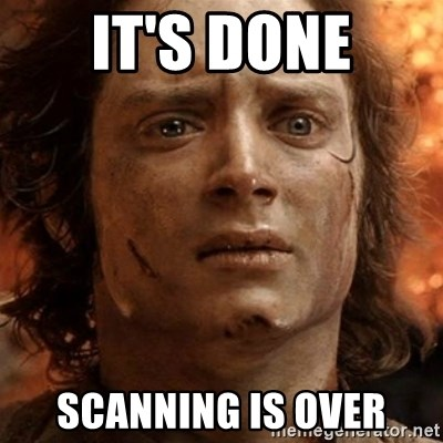frodo it's over - it's done scanning is over
