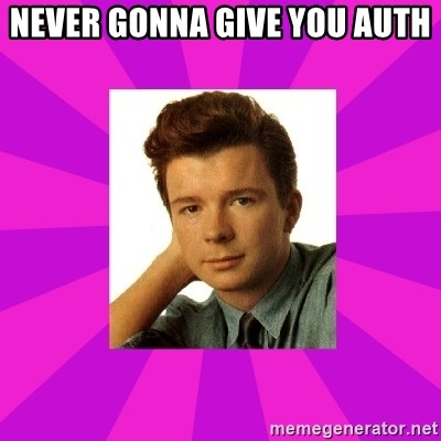 RIck Astley - never gonna give you auth