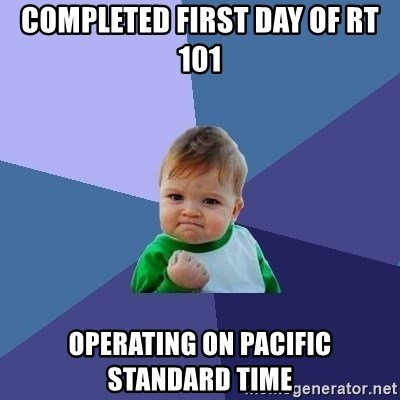 Success Kid - completed first day of RT 101 operating on pacific standard time