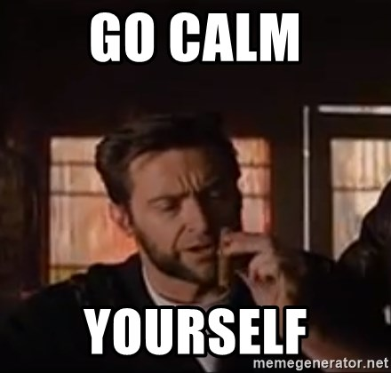 Wolverine First Class - Go calm yourself