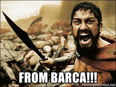 This Is Sparta Meme -  From Barca!!!