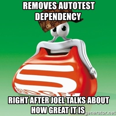 Scumbag Spar -  removes autotest dependency   right after joel talks about how great it is