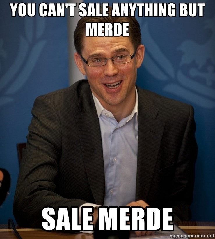 Katainen Perkele - YOU CAN'T SALE ANything but merde sale merde