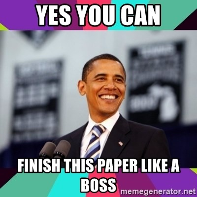Barack Obama - Yes you can Finish this paper like a boss