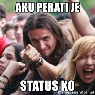 Ridiculously Photogenic Metalhead - aku perati je status ko