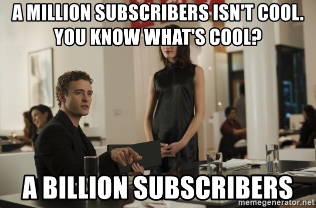 sean parker - A Million subscribers isn't cool. you know what's cool? A billion subscribers