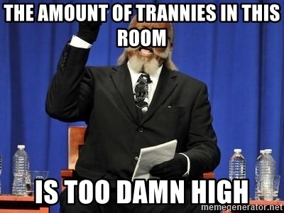Rent is too dam high - The amount of trannies in this room is too damn high