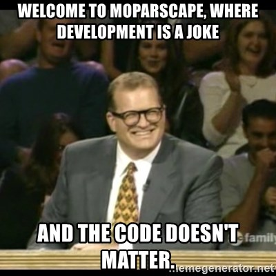 Whose Line - Welcome to MoparScape, where development is a joke and the code doesn't matter.