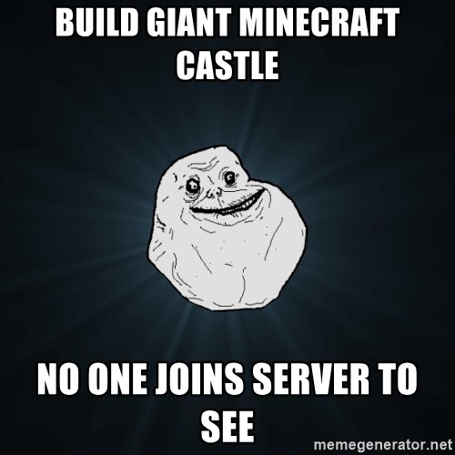 Forever Alone - Build Giant Minecraft Castle no one joins server to see