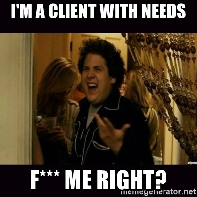 fuck me right jonah hill - I'm a client with needs F*** Me Right?