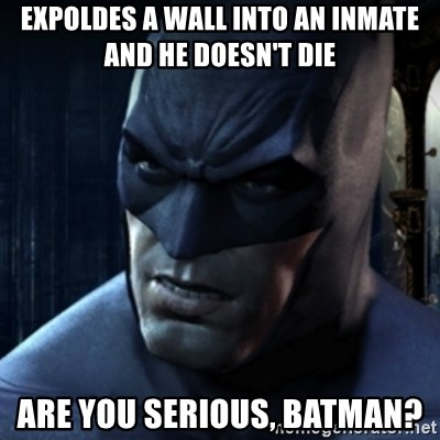 Are you serious Batman - Expoldes a wall into an inmate and he doesn't die Are you serious, Batman?
