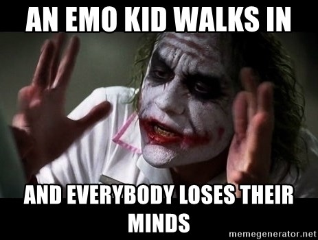 joker mind loss - an emo kid walks in  and everybody loses their minds