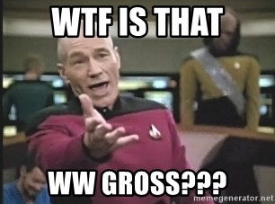 Captain Picard - WTF IS THAT WW GROSS???