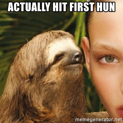 Whisper Sloth - ACTUALLY HIT FIRST HUN