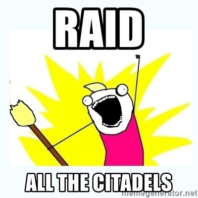 All the things - RAID ALL THE citadels