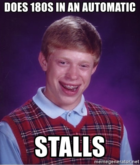 Bad Luck Brian - Does 180s in an automatic stalls