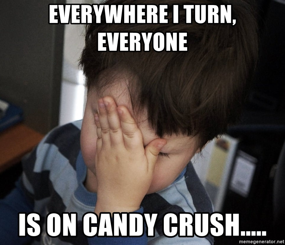Confession Kid - EVERYWHERE I TURN, EVERYONE IS ON CANDY CRUSH.....