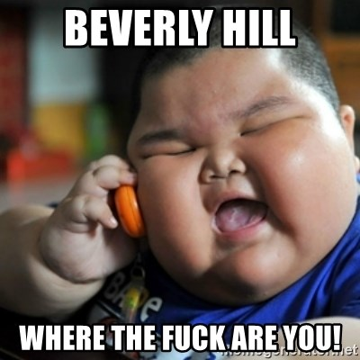 fat chinese kid - Beverly Hill Where The Fuck Are You!