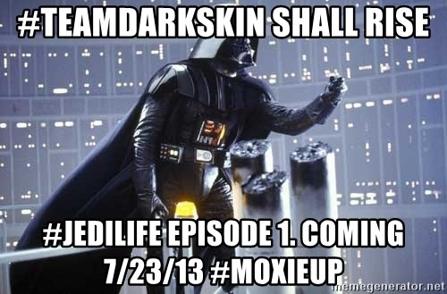 Darth Vader Shaking Fist - #TeamDarkSkin shall rise #JediLife Episode 1. Coming 7/23/13 #MoxieUP