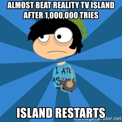 Poptropican - Almost beat Reality TV island after 1,000,000 tries Island Restarts