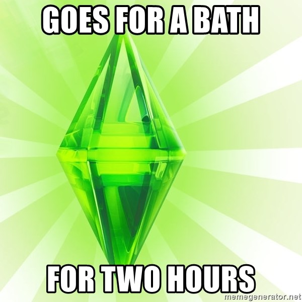 Sims - Goes for a bath for two hours