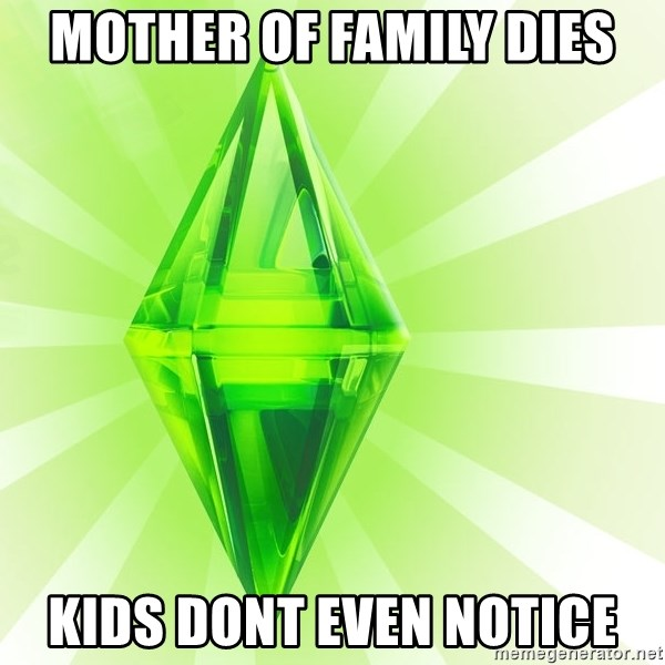 Sims - mother of family dies kids dont even notice