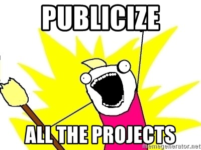 X ALL THE THINGS - publicize ALL THE PROJECTS