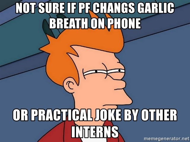 Futurama Fry - Not sure if Pf changs garlic breath on phone or practical joke by other interns