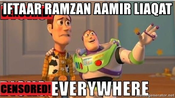 Toy Story Everywhere - iftaar ramzan aamir liaqat