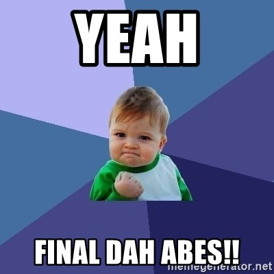 Success Kid - YEAH FINAL DAH ABES!!