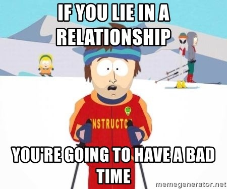 South Park Ski Teacher - if you lie in a relationship you're going to have a bad TIME