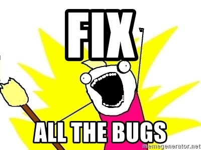 X ALL THE THINGS - fix all the bugs